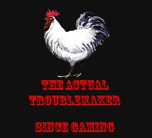 The Actual Troublemaker Since Gaming Unisex T-Shirt