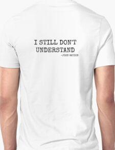 I still don't understand T-Shirt