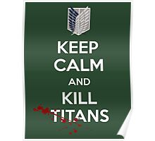 Keep Calm and Kill Titans Poster