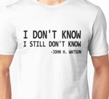 I don't know T-Shirt Unisex T-Shirt
