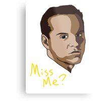 Miss Me? Metal Print