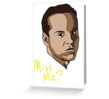 Miss Me? Greeting Card