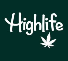 Highlife Shirt by TheMagicLamp