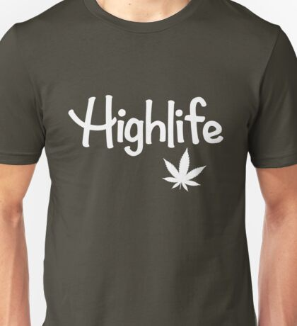 Highlife Shirt Unisex T-Shirt