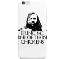 Bring Me on those Chickens iPhone Case/Skin