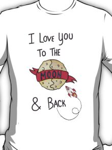 ToThe Moon and Back - Colour T-Shirt
