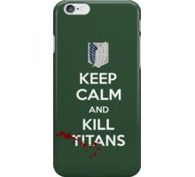 Keep Calm and Kill Titans iPhone Case/Skin