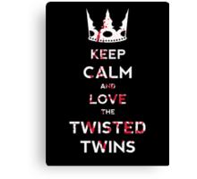 Keep Calm And Love The Twisted Twins Canvas Print