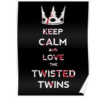 Keep Calm And Love The Twisted Twins Poster