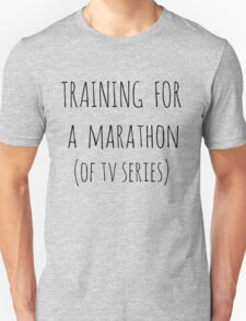 training for  a  marathon (of tv series) Unisex T-Shirt