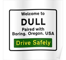 Welcome to Dull, UK Poster