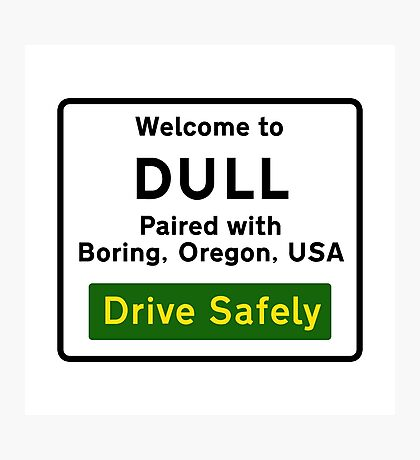 Welcome to Dull, UK Photographic Print