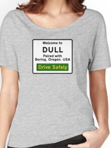 Welcome to Dull, UK Women's Relaxed Fit T-Shirt