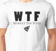 Where's The Food Unisex T-Shirt