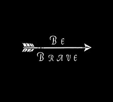 Be Brave by tatiananori