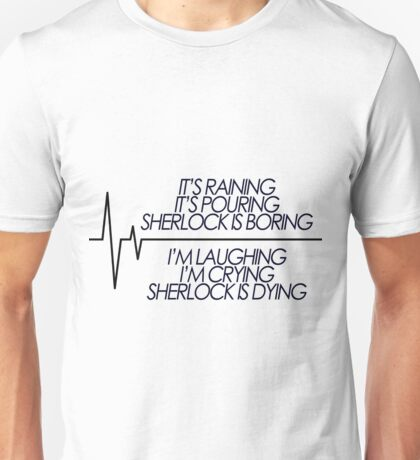 Sherlock is Dying Unisex T-Shirt