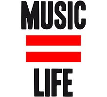 Music = Life by Style-O-Mat