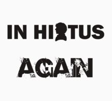 Hiatus Again by Kirdinn