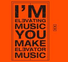 I'm Elevating Music, You Make Elevator Music (Black) Kids Clothes