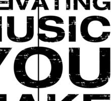 I'm Elevating Music, You Make Elevator Music (Black) Sticker