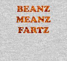 Beanz Meanz Fartz Unisex T-Shirt