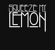 Squeeze My Lemon Unisex T-Shirt