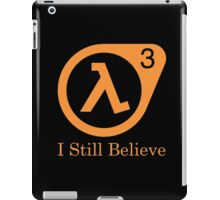 Half life 3 - I Still Believe iPad Case/Skin