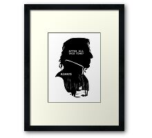 """""""After all this time?"""" """"ALWAYS"""" Framed Print"""