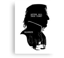 """After all this time?"" ""ALWAYS"" Canvas Print"