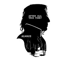 """After all this time?"" ""ALWAYS"" Photographic Print"