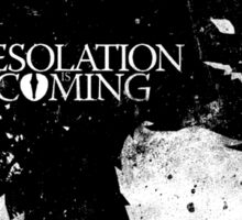 Desolation is Coming Sticker