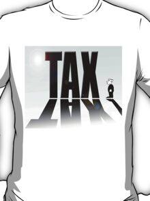 Big tax small man T-Shirt