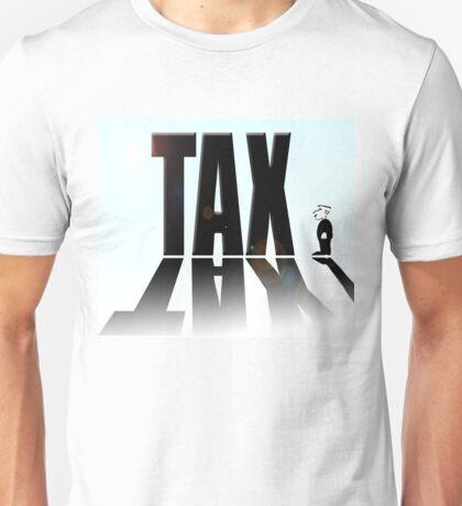 Big tax small man Unisex T-Shirt
