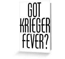 GOT KRIEGER FEVER? Greeting Card