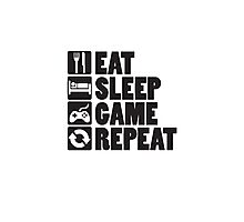 Eat, Sleep, Game, Repeat Photographic Print