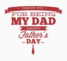 Thank You For Being My Dad - Happy Father's Day by BrightDesign