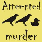 Attempted Murder - Crow by SQ Tees