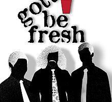 Gotta Be Fresh by GRAFTA