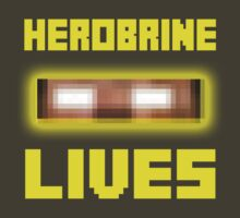 Herobrine Lives by ADHDDESIGN