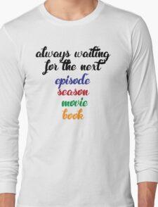 Always waiting Long Sleeve T-Shirt