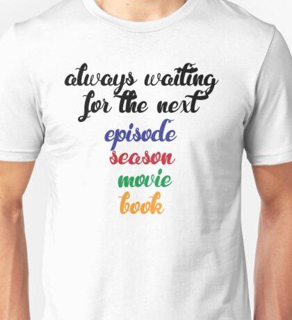 Always waiting Unisex T-Shirt