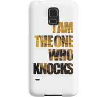 I am the one who knocks.... Samsung Galaxy Case/Skin