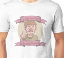 """I don't shave for Sherlock Holmes!"" Unisex T-Shirt"