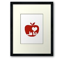 To Teach ...is To Love Framed Print