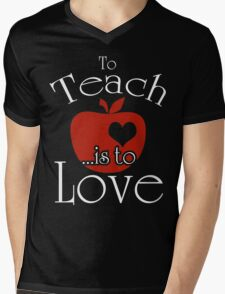 To Teach ...is To Love Mens V-Neck T-Shirt