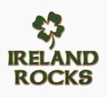 Ireland Rocks by HolidayT-Shirts