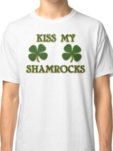 Irish Kiss My Shamrocks Classic T-Shirt