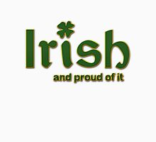 Irish And Proud Of It Unisex T-Shirt