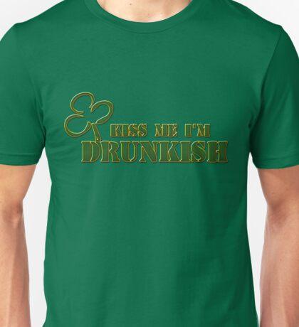 Kiss Me I'm Drunkish Unisex T-Shirt