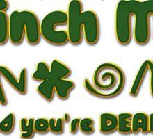 Pinch Me Irish Sticker